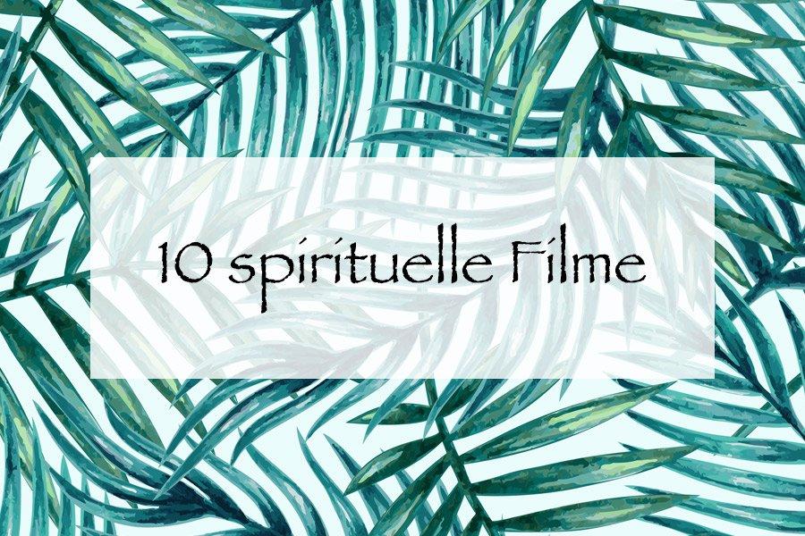 10 spirituelle Filme für gemütliche Abende