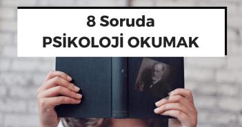 8 Soruda Psikoloji Okumak
