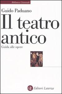 Guido Paduano: Il teatro antico