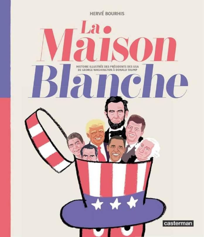 La Maison Blanche , une BD pour tout savoir sur les présidents américains avant l'élection