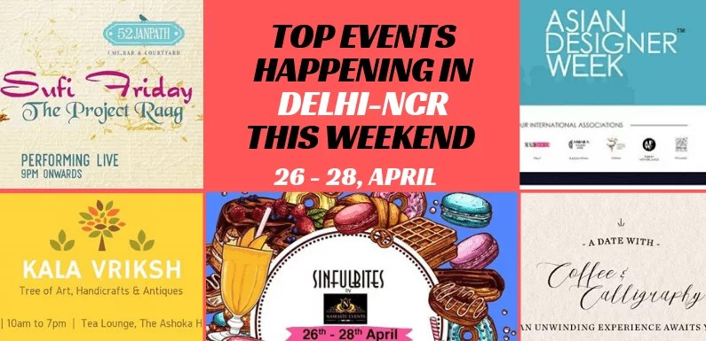 Top Events Happening in Delhi NCR this Weekend (26th to 28th April)