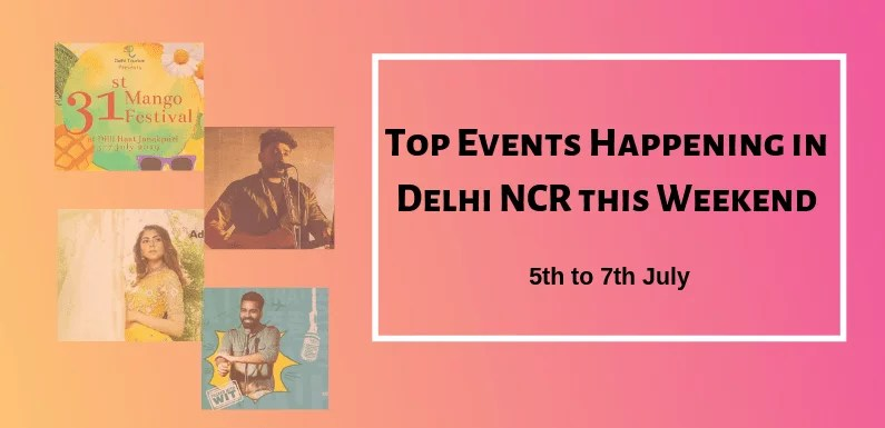 Top Events Happening in Delhi NCR this Weekend from 5th to 7th July