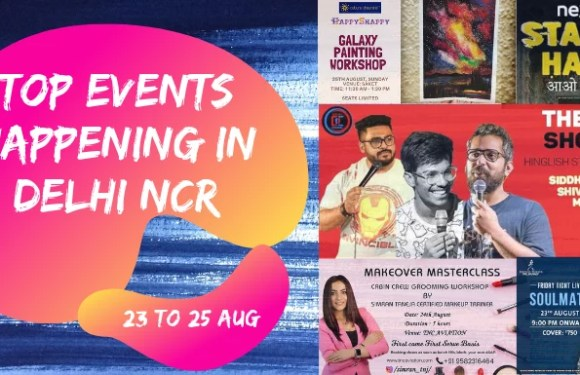 Top Events Happening in Delhi NCR this Weekend from 23 to 25 Aug