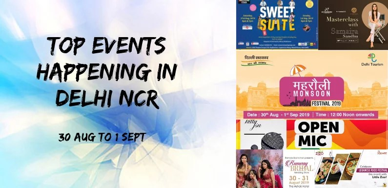 Top Events Happening in Delhi NCR this Weekend from 30 Aug to 1 Sept
