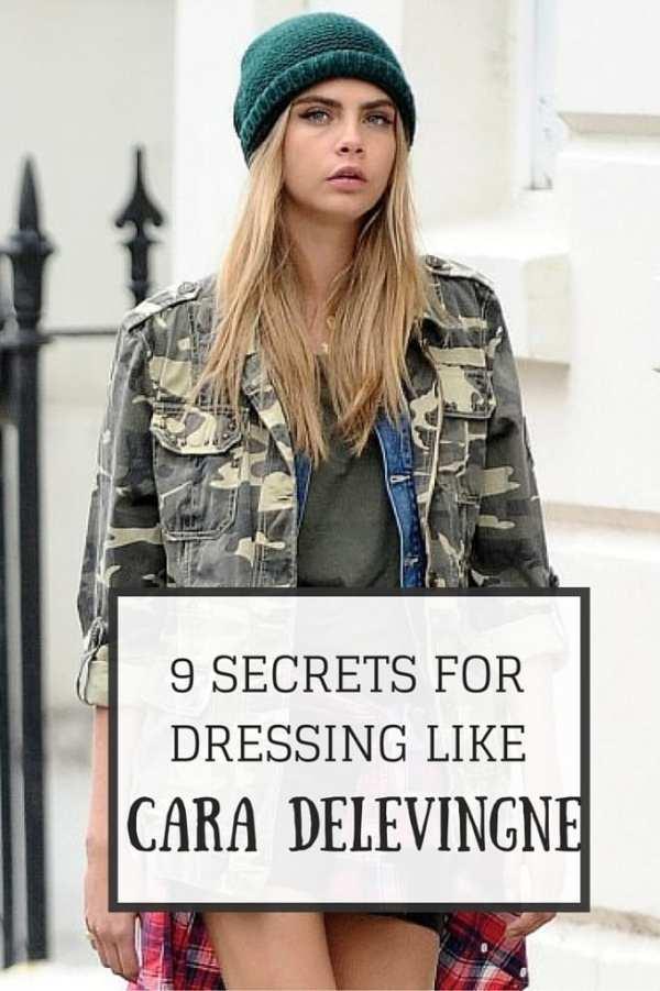 9 SECRETS FOR DRESSING LIKE CARA Delevingne