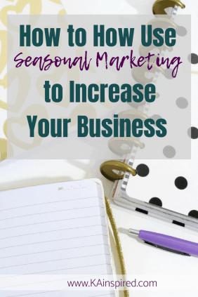 How to use Seasonal Marketing to increase your business #online #onlinebusiness #blog #blogger #affiliatemarketing #makemoney #makemoneyonline #sidehustle #KAinspired
