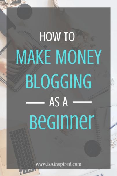 How to Make money blogging as a beginner #blogging #blog #blogger #makemoney #makemoneyblogging #KAinspired #makingmoneyonline #KAinspired