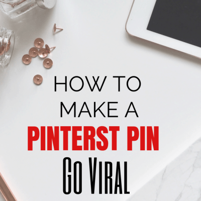 HOW TO MAKE A PINTEREST PIN GO VIRAL