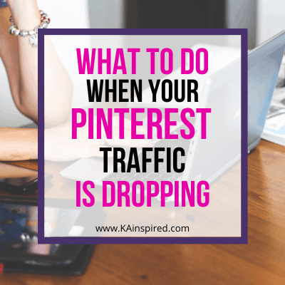 WHAT TO DO WHEN YOUR PINTEREST TRAFFIC IS DROPPING
