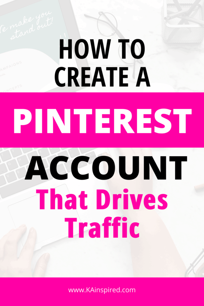 HOW TO CREATE A PINTEREST ACCOUNT THAT DRIVES TRAFFIC