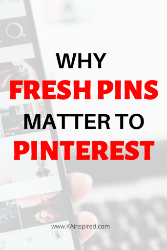 WHY FRESH PINS MATTER TO PINTEREST