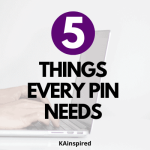 5 THINGS EVERY PIN NEEDS