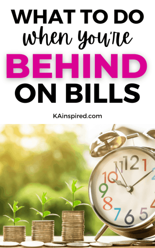 WHAT TO DO WHEN YOU ARE BEHIND ON BILLS