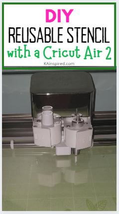 DIY REUSABLE STENCIL WITH CRICUT AIR 2