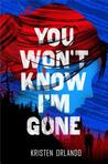 Review of You Won't Know I'm Gone by Kristen Orlando