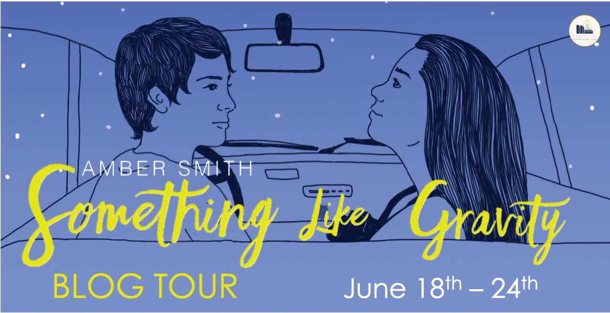 Blog Tour: Something Like Gravity by Amber Smith (Guest Post + Giveaway!)