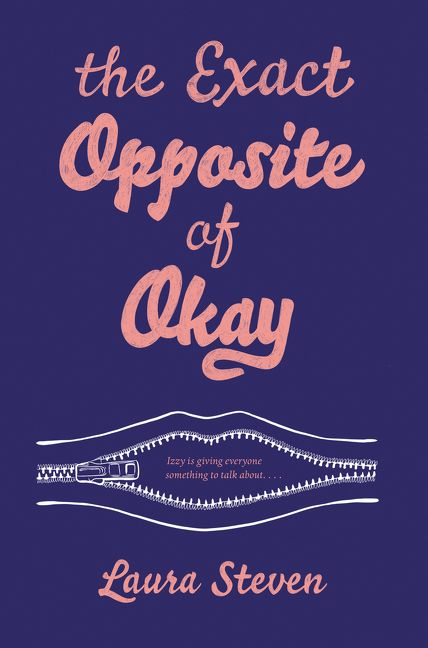 Blog Tour: The Exact Opposite of Okay by Laura Steven (Review + Giveaway!)
