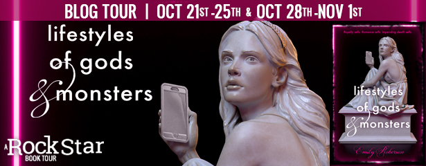 Blog Tour: Lifestyles of Gods & Monsters by Emily Roberson (Excerpt + Giveaway!)