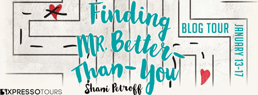 Blog Tour: Finding Mr. Better-Than-You by Shani Petroff (Guest Post+ Giveaway!)