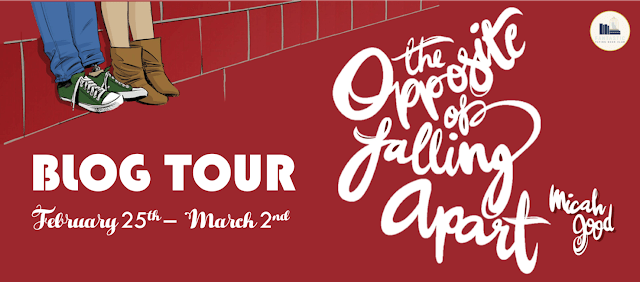 Blog Tour: The Opposite of Falling Apart by Micah Good (Spotlight+ Giveaway!)