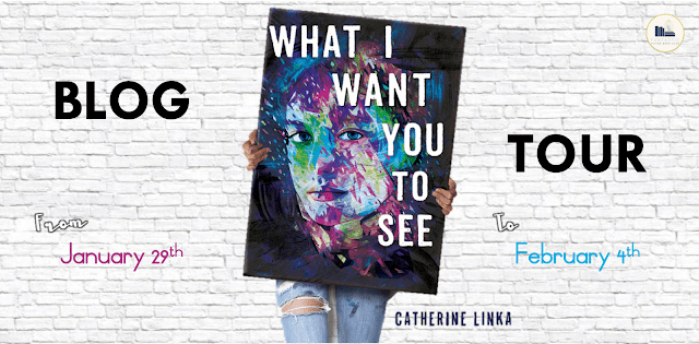 Blog Tour: What I Want You to See by Catherine Linka (Guest Post + Giveaway!)