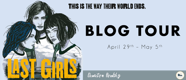 Blog Tour: Last Girls by Demetra Brodsky (Tell Your Story in GIFs + Giveaway!)