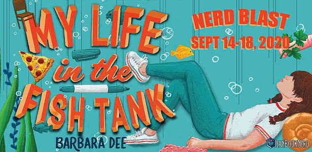 Nerd Blast: My Life in the Fish Tank by Barbara Dee (Spotlight + Giveaway!)