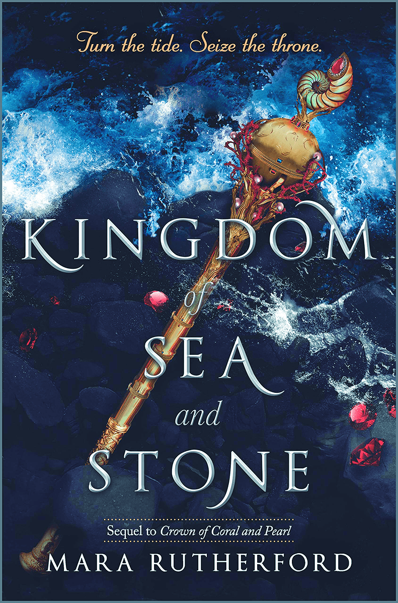 Blog Tour: Kingdom of Sea and Stone by Mara Rutherford (Creative Post + Giveaway!)