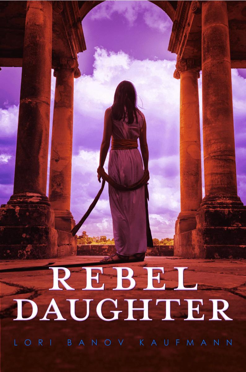 Blog Tour: Rebel Daughter by Lori Kaufmann (Excerpt + Giveaway!)