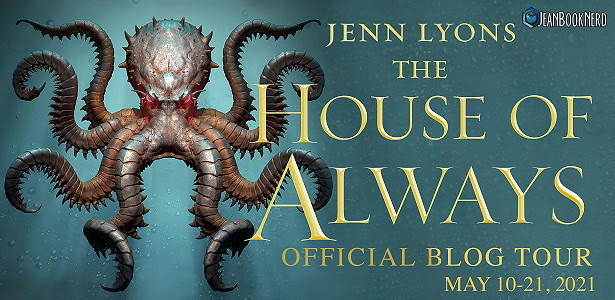Blog Tour: The House of Always by Jenn Lyons (Excerpt + Giveaway!)