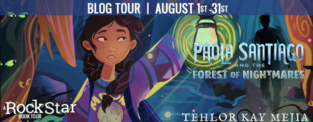 Blog Tour: Paola Santiago and the Forest of Nightmares by Tehlor Kay Mejia (Excerpt + Giveaway!)