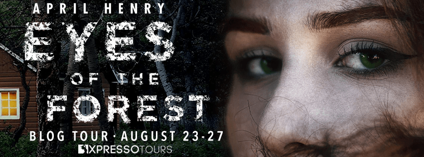 Blog Tour: Eyes of the Forest by April Henry (Guest Post + Giveaway!)