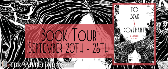 Blog Tour: To Break a Covenant by Alison Ames (Reading Journal!)