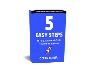 5 Easy Steps to Fully Automate & Scale Your Online Business - Ocean Maria