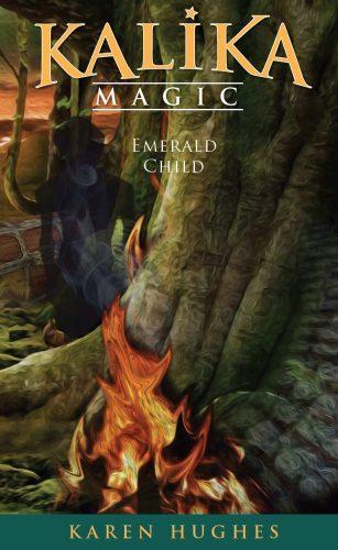 Emerald Child (Kalika Magic) by Karen Hughes