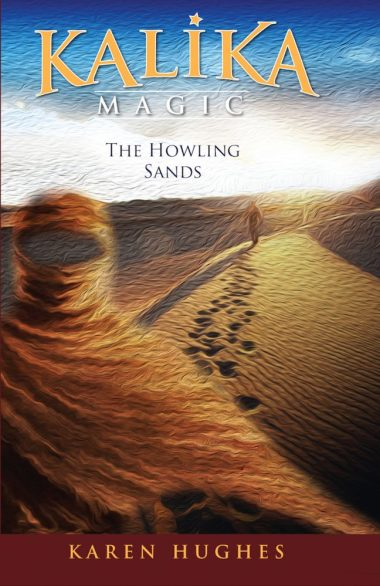 The Howling Sands (Kalika Magic) by Karen Hughes