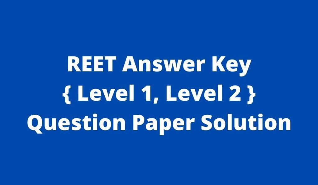 REET Answer Key 2021 { Level 1, Level 2 } at reetbser21.com Download Question Paper