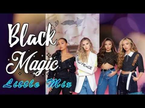 Black Magic - Little Mix