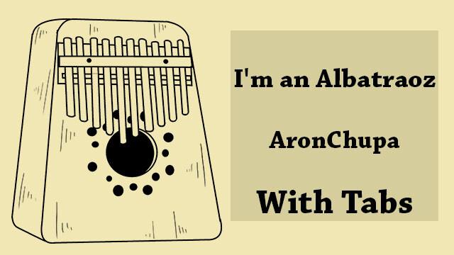 I'm an Albatraoz (AronChupa)