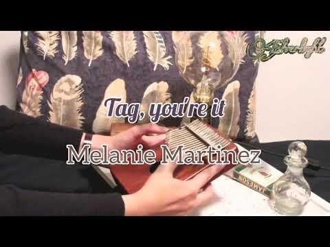 Tag, you're it - Melanie Martinez