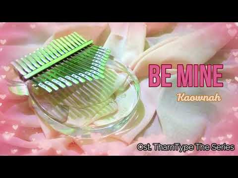 Be Mine - Kaownah (Ost. TharnType The Series Season 1)