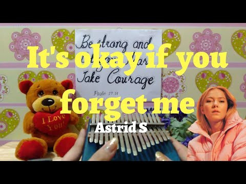 It's Okay If You Forget Me - Astrid S