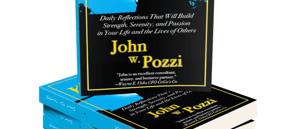 Keeping the Faith: Daily Reflections That Will Build Strength, Serenity, and Passion in Your Life and the Lives of Others by John W. Pozzi