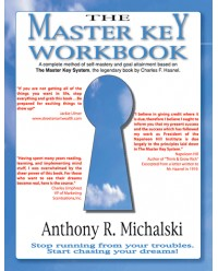 Master Key Workbook, The: A Complete Method of Self-Mastery and Goal Attainment Based on The Master Key System, the Legendary Book by Charles F. Haanel