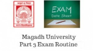 Magadh University Part 3 Exam Date 2019