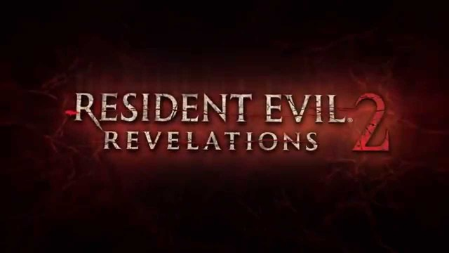 Resident Evil Revelations 2 Game Trailer