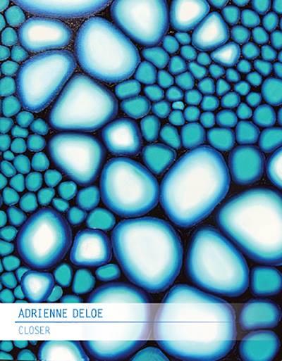 """""""Closer"""" by Adrienne DeLoe"""