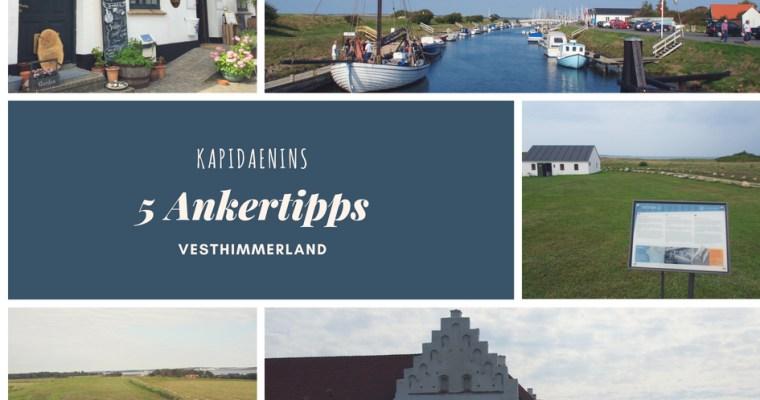 Kapidaenins 5 Ankertipps – Vesthimmerland