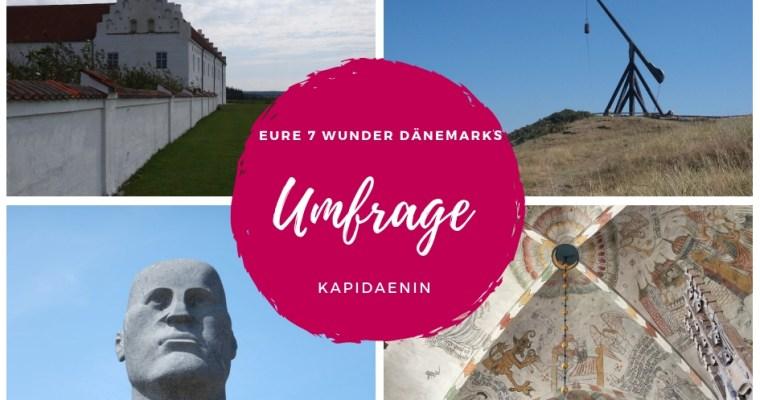 Welches sind Eure Sieben Wunder Dänemarks – Eine Umfrage