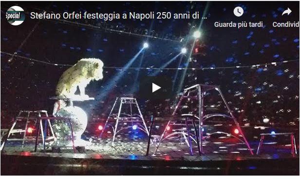 Stefano Orfei celebra a Napoli i 250 anni del circo